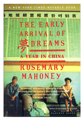 4 November 2005 The Early Arrival Of Dreams A Year In China Rosemary Mahoney Written Before Tiananmen Square Massacre This Is Mahoneys Account